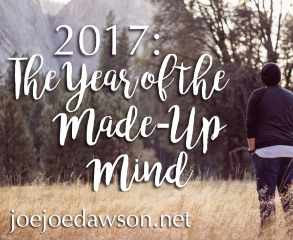 2017: The Year of the Made-Up Mind