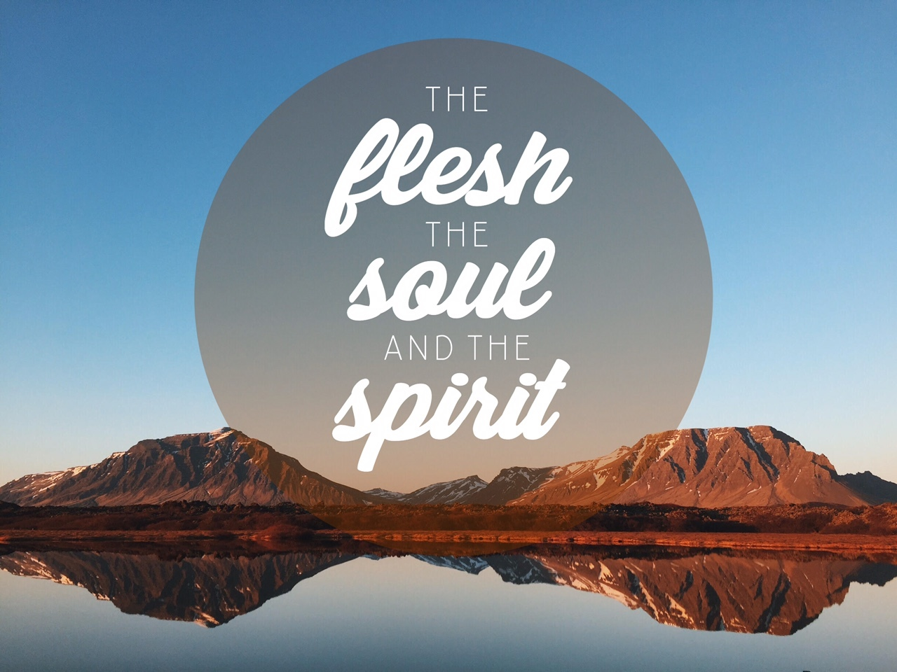 The Flesh, The Soul & The Spirit