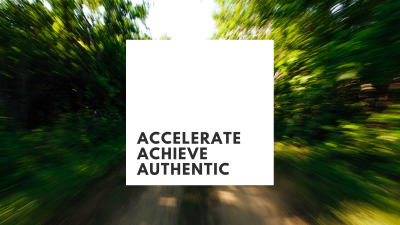 Accelerate, Achieve, Authentic