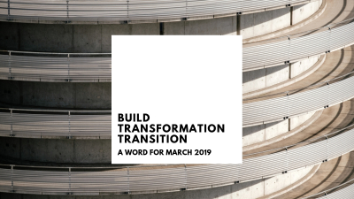 Build - Transformation - Transition