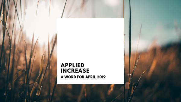 Applied Increase - A Prophetic Word for April