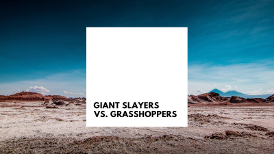 Giant Slayers vs. Grasshoppers